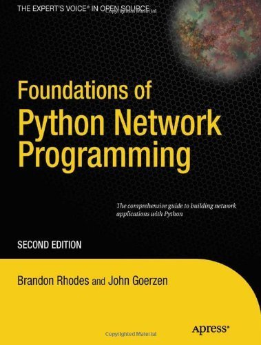 Foundations of Python Network Programming The comprehensive guide to building network applications with Python by Goerzen, John, Rhodes, Brandon [Apress,2010] (Paperback) 2nd Edition by Apress,2010