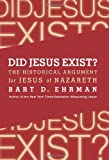 Did Jesus Exist?, Bart D. Ehrman, 0062204602