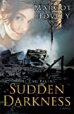 Sudden Darkness, Margot Hovley, 1608611442