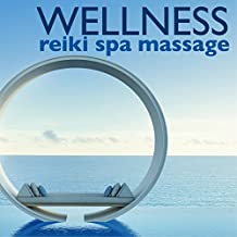 Wellness Reiki Spa Massage - Body & Spirit Harmony Music for Ayurvedic Massages