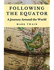 Following the Equator (Annotated): A Journey Around the World: 2020 New Edition