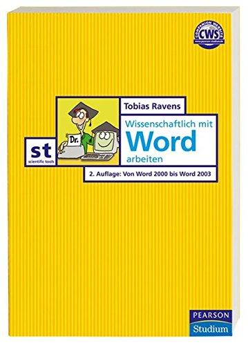 Wissenschaftlich mit Word arbeiten (Pearson Studium - Scientific Tools) Taschenbuch – 1. Oktober 2004 Tobias Ravens 3827371317 Anwendungs-Software Arbeit (geistig)