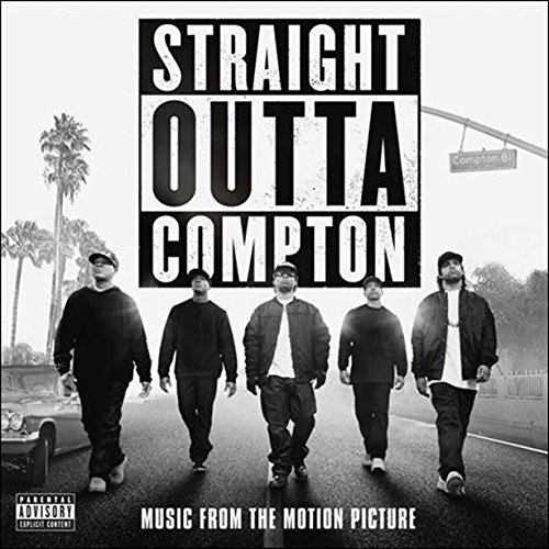 Straight Outta Compton: Music From The Motion Picture