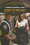 Understanding Your Right to Privacy, Kathy Furgang and Frank Gatta, 1448846692
