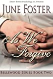 As We Forgive, June Foster, 161252866X