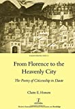 From Florence to the Heavenly City: The Poetry of Citizenship in Dante (Legenda Italian Perspectives)