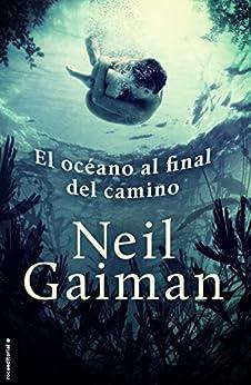 El océano al final del camino (Novela (roca)) de [Gaiman, Neil]