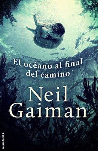 El océano al final del camino (Novela (roca)) (Spanish Edition)