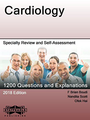 Cardiology: Specialty Review and Self-Assessment (StatPearls Review Series Book 121)