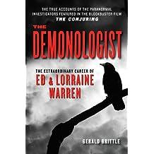 The Demonologist: The Extraordinary Career of Ed and Lorraine Warren (Ed & Lorraine Warren)