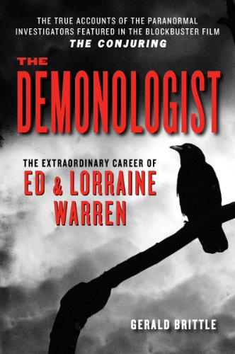 The Demonologist: The Extraordinary Career of Ed and Lorraine Warren (Ed & Lorraine Warren)