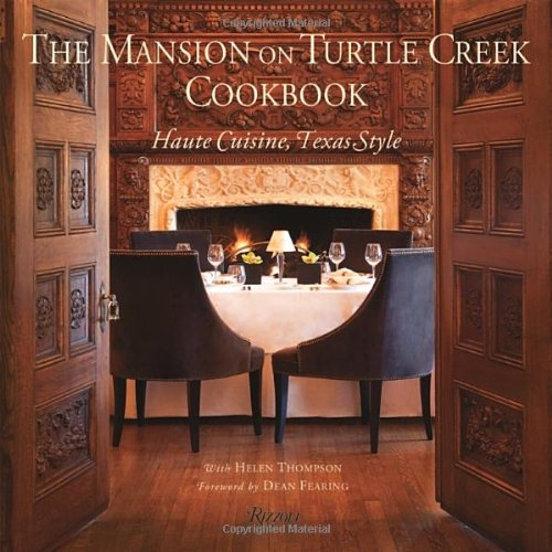 The Mansion on Turtle Creek Cookbook: Haute Cuisine, Texas Style by Helen Thompson