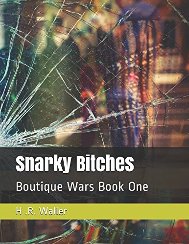 Snarky Bitches: Boutique Wars