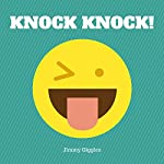 Knock Knock!: Over 100 Funny Knock Knock Jokes for Kids | Jimmy Giggles