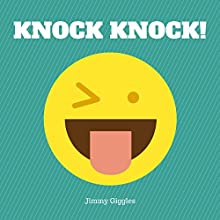Knock Knock!: Over 100 Funny Knock Knock Jokes for Kids Audiobook by Jimmy Giggles Narrated by Angel Heaven Lee