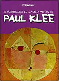 Descubriendo el mágico mundo de Paul Klee: El artista