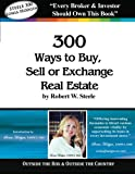 Steele 300 - Sonia Hodgin: 300 Ways to Buy, Sell or Exchange Real Estate Pdf