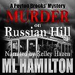 Murder on Russian Hill: A Peyton Brooks' Mystery, Book 3 | M.L. Hamilton
