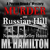 Murder on Russian Hill: A Peyton Brooks' Mystery, Book 3 | M.L. Hamilton