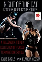Night of the Cat: A Halloween Themed Collection of Forced Feminization Erotica