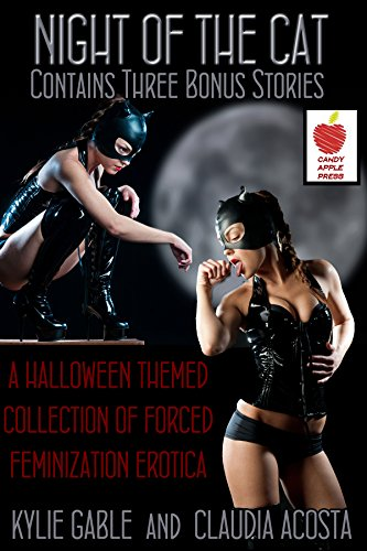 Night of the Cat: A Halloween Themed Collection of Forced Feminization (Halloween Themed Romance Books)