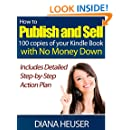 How To Publish and Sell 100 Copies of your Kindle Book with No Money Down: Detailed Step By Step Plan