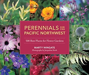 Perennials for the pacific northwest 500 best plants for flower print list price 2195 mightylinksfo