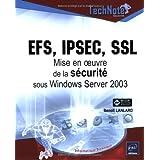 EFS, IPSEC, SSL: Mise en oeuvre de la sécurité sous Windows.