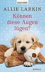 Können diese Augen lügen?: Roman (German Edition)