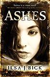 """Ashes (Ashes Trilogy)"" av Ilsa J. Bick"