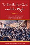 To Battle for God and the Right, Emerson Opdycke and Glenn Longacre, 0252027744