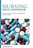 Nursing Drug Handbook: The Ultimate Drug Handbook for Nurses