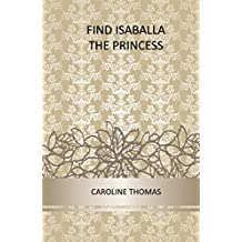 Look For Isabella The Princess (Spanish Edition)