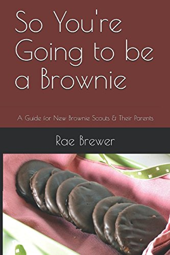 (So You're Going to be a Brownie: A Guide for New Brownie Scouts & Their Parents)