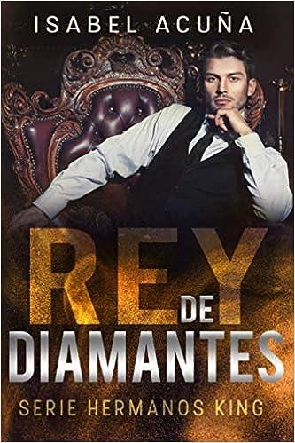 Rey de diamantes - Serie Hermanos King 01, Isabel Acuña (rom) 51lC0j0ET6L._SX331_BO1,204,203,200_