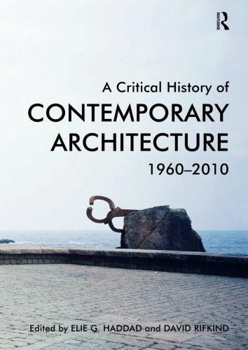 A Critical History of Contemporary Architecture: 1960-2010