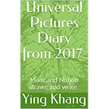 Universal Pictures Diary from 2017.: Mom and Nuhob draws and write.