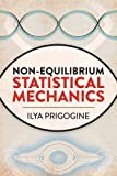 Non-Equilibrium Statistical Mechanics (Dover Books on Physics)