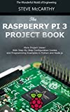 #5: The Raspberry Pi 3 Project Book: More Project Ideas! With Step-By-Step Configuration Guides and Programming Examples in Python and Node.js (Raspberry Pi For Beginners Book 2)