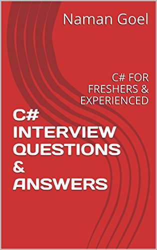 BOOK C# INTERVIEW QUESTIONS & ANSWERS: C# FOR FRESHERS & EXPERIENCED<br />[T.X.T]