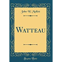 Watteau (Classic Reprint)