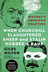 When Churchill Slaughtered Sheep and Stalin Robbed a Bank: History's Unknown Chapters Paperback