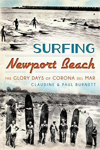 Surfing Newport Beach: The Glory Days of Corona Del Mar - Mar California