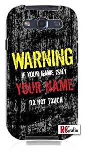 Personalized DIY Custom Name Distressed look Warning Do Not Touch Unique Quality Hard Snap On Case for Samsung Galaxy S4 I9500 - White Case by icecream design