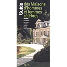 GUIDE DES MAISONS D'HOMMES ET FEMMES CÉLÈBRES 7EME ÉDITION
