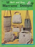 12 Belt and Bag Macrame Designs With Knot Reference Section
