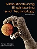 Manufacturing Engineering and Technology, Kalpakjian, Serope and Schmid, Steven, 0133128741