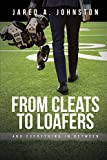 From Cleats to Loafers: And Everything in Between