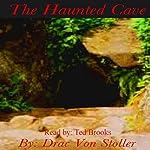 The Haunted Cave | Drac Von Stoller