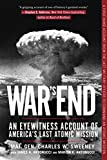 #8: War's End: An Eyewitness Account of America's Last Atomic Mission